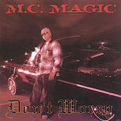 Dont Worry by Mc Magic of Nb Ridaz