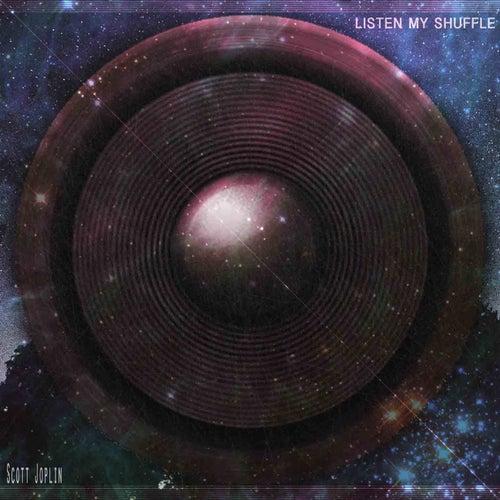 Listen My Shuffle (Remastered) von Scott Joplin