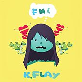 Fml by K.Flay