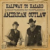 American Outlaw by Halfway to Hazard