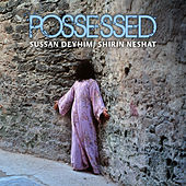Possessed by Sussan Deyhim