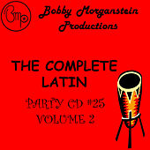 The Complete Latin Party CD - Vol. 2 by Bobby Morganstein