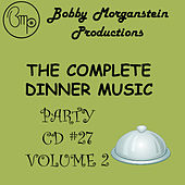 The Complete Dinner Music Party CD - Volume 2 by Bobby Morganstein