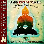Jamtse: Love & Compassion (An Offering For The Tibet Fund) by Various Artists