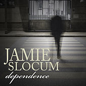 Dependence (Single) by Jamie Slocum