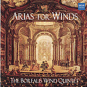 Arias for Winds - Opera Arranged for Wind Quintet by The Borealis Wind Quintet