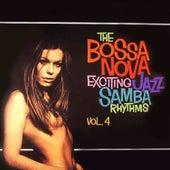 The Bossa Nova Exciting Jazz Samba Rhythms, Vol. 4 by Various Artists