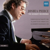 Joshua Pierce - The Schubert Recordings, Vol. 1 by Joshua Pierce