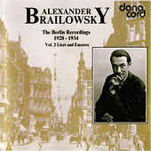 Alexander Brailowsky Liszt and Encores: The Berlin Recordings 1928-1934 Vol 2. by Alexander Brailowsky