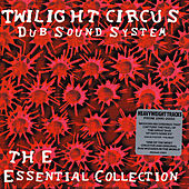 Essential Collection by Twilight Circus Dub Sound System