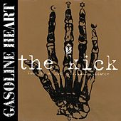 The Kick 1999-2005 by Gasoline Heart
