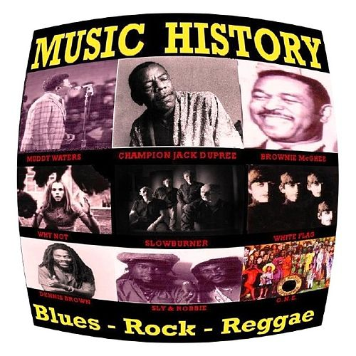 Music History - Blues-Rock-Reggae by Various Artists