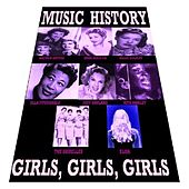 Music History - Girls, Girls, Girls by Various Artists
