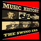 Music History - The Swing Era by Various Artists