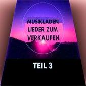 Musikladen - Lieder Zum Verkaufen Teil 3 by Various Artists