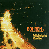 Midnight Radio by Bohren & Der Club Of Gore