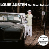 Too Good To Last EP by Louie Austen