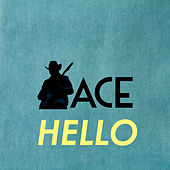Hello by Ace