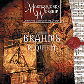 Masterworks of Worship Series Volume 1 - Brahms: Requiem by Festival Choir
