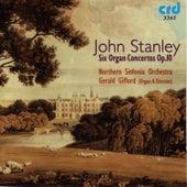 Stanley: Six Organ Concertos, Op. 10 by Gerald Gifford