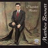 Matthew Bennett: Chamber Music by Matthew Bennett