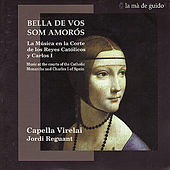 Music at the Courts of the Catholic Monarchs and Charles I of Spain by Capella Virelai