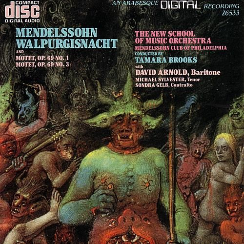 Mendelssohn: Walpurgisnacht and Two Motets by Mendelssohn Club of Philadelphia The New School of Music Orchestra