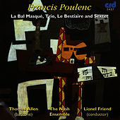 Poulenc: La Bal Masqué, Trio, Le Bestiaire and Sextet by The Nash Ensemble