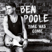 Time Has Come by Ben Poole