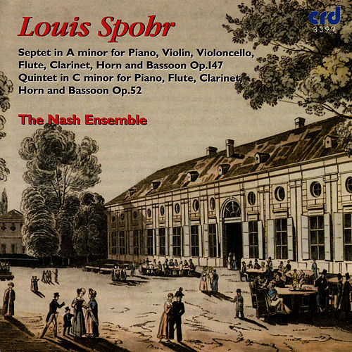 Spohr: Septet in A minor Op.147, Quintet in C minor Op.52 by The Nash Ensemble