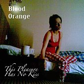 This Pleasure Has No Kiss (Remastered) by Blood Orange