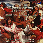 Palestrina: Stabat Mater, Canticles & Motets by The Choir Of New College Oxford