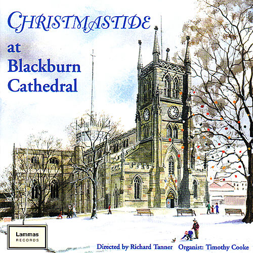 Christmastide at Blackburn Cathedral by Blackburn Cathedral Choir
