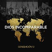 Dios Incomparable (Versión Internacional) by Generación 12