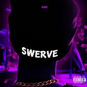 Live by Swerve