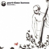 Meanwhile by Part Time Heroes