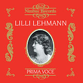 Lilli Lehmann (Recorded 1906 - 1907) by Various Artists