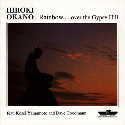 Rainbow . . .Over The Gypsy Hill by Hiroki Okano