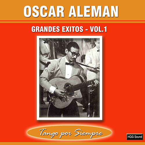 Grandes Exitos, Vol. 1 by Oscar Aleman