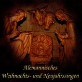 Alemannisches Weihnachts- und Neujahrssingen by Various Artists