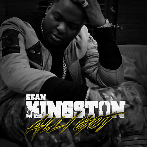 All I Got - Single by Sean Kingston