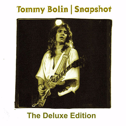 Snapshot: The Deluxe Edition (Original Recording Remastered) by Tommy Bolin