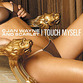 I Touch Myself by Jan Wayne