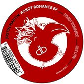 Robot Romance - Single by Justin Martin