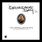 Groundhog Day by Claude VonStroke