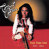 First Time Live: Set One (Remastered Original Recording) by Tommy Bolin