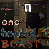One-Headed Beast by David Huntsberger