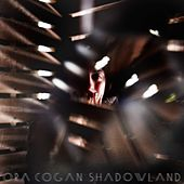 Shadowland by Ora Cogan
