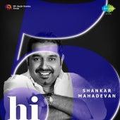 Hi-5: Shankar Mahadevan by Various Artists