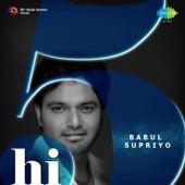 Hi-5: Babul Supriyo by Various Artists